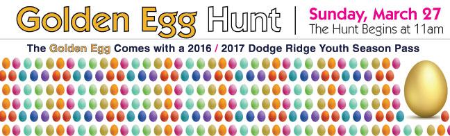 Dodge Ridge - Golden Egg Easter Egg Hunt - Sunday, March 27