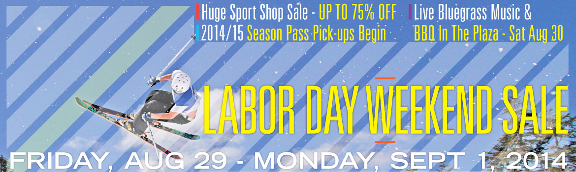 Dodge Ridge Labor Day Weekend Sale - Friday, Aug 29 - Monday, Sept 1