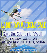 Dodge Ridge Labor Day Weekend Sale - Up To 75% Off - Fri, Aug 29 - Mon, Sept 1