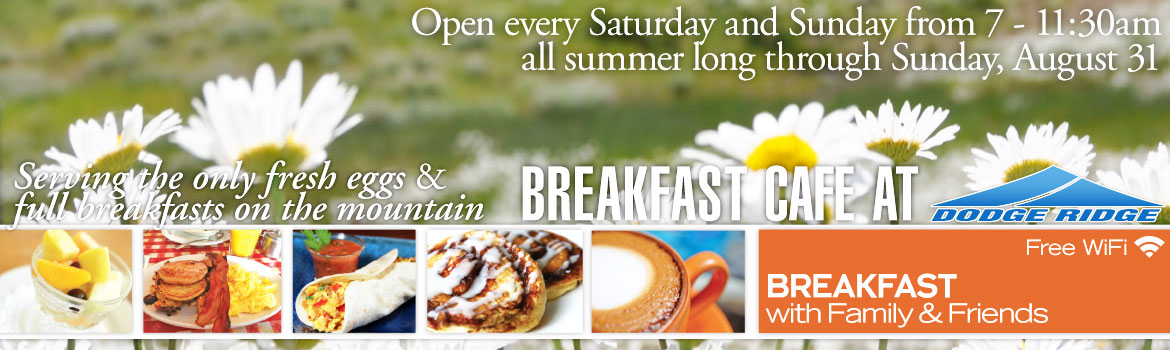 Dodge Ridge Summer Breakfast Cafe