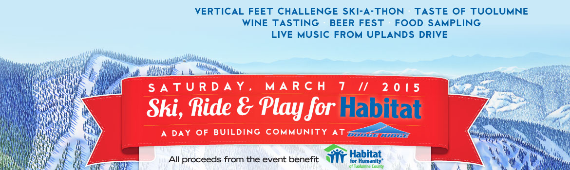 Dodge Ridge Ski, Ride & Play for Habitat Event - Saturday, March 7, 2015