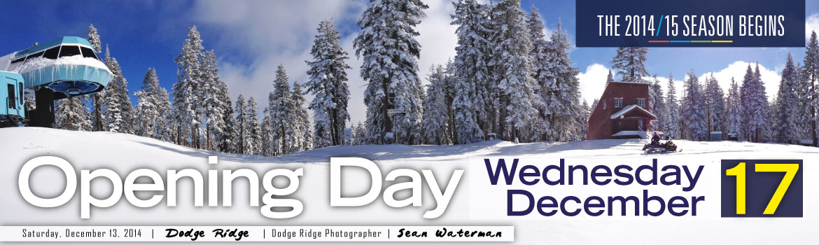 The Dodge Ridge 2014/15 Season Opening Day - Wednesday, December 17, 2014