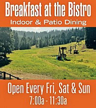 Bistro is open Fridays, Saturdays, and Sundays from 7a.m. to 11:30 am