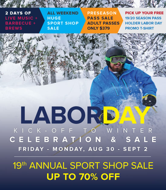 Join Us for the Labor Day Winter Kick-Off Celebration and Sale - August 30 - September 2